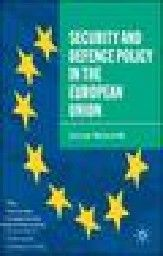 SECURITY AND DEFENCE POLICY IN THE EUROPEAN UNIO