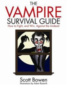 THE VAMPIRE SURVIVAL GUIDE: How To Fight And Win