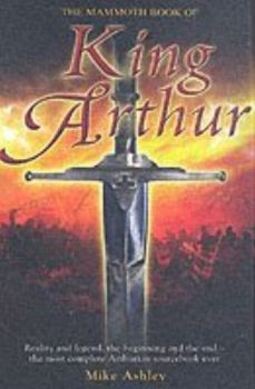MAMMOTH BOOK OF KING ARTHUR_THE. (Mike Ashley)