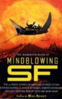 MAMMOTH BOOK OF MINDBLOWING SCIENCE FICTION_THE.