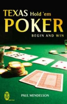TEXAS HOLD `EM POKER: Begin And Win