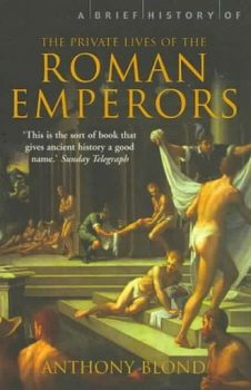 BRIEF HISTORY OF THE PRIVATE LIVES OF THE ROMAN