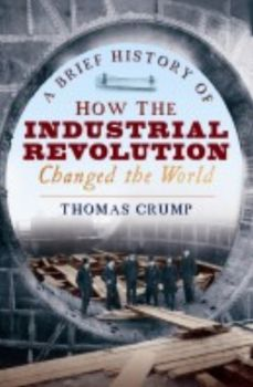 A BRIEF HISTORY OF HOW THE INDUSTRIAL REVOLUTION
