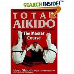 TOTAL AIKIDO. The master course. (G.Shoida)