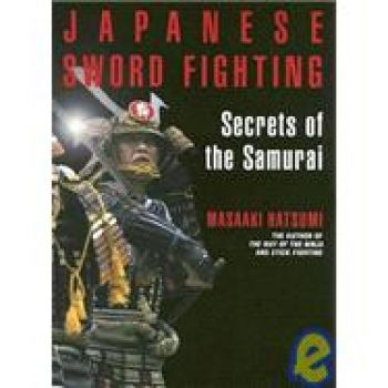 JAPANESE SWORD FIGHTING. Secrets of the Samurai.