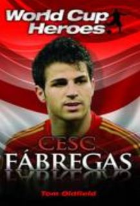 CESC FABREGAS: World Cup Heroes
