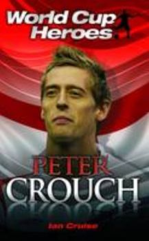 PETER CROUCH: World Cup Heroes