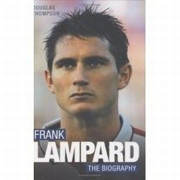 FRANK LAMPARD, The Biography. (D.Thompson)