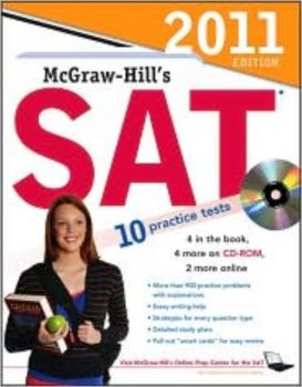 MCGRAW-HILL`S SAT 2011. 10 practice tests. With