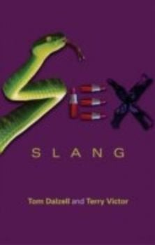 SEX SLANG. (Tom Dalzell and Terry Victor)