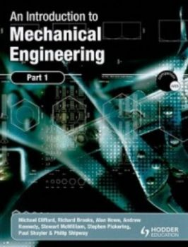 AN INTRODUCTION TO MECHANICAL ENGINEERING. Part