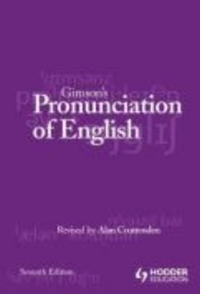 GIMSON`S PRONUNCIATION OF ENGLISH. (Alan Crutten