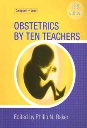OBSTETRICS BY TEN TEACHERS. 18th ed. (Philip Bak