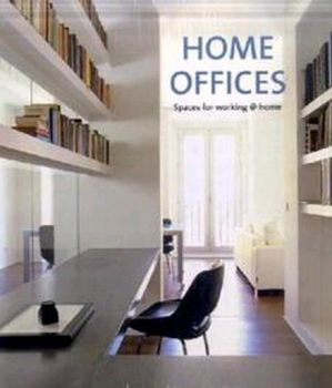 HOME OFFICES: Spaces for Working at Home. (Crist
