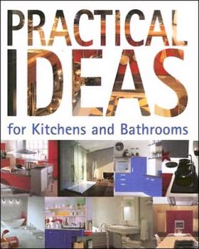 PRACTICAL IDEAS FOR KITCHENS AND BATHROOMS. (Cri