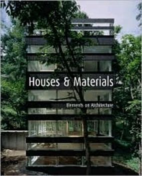 HOUSES & MATERIALS: Elements on Architecture. (C