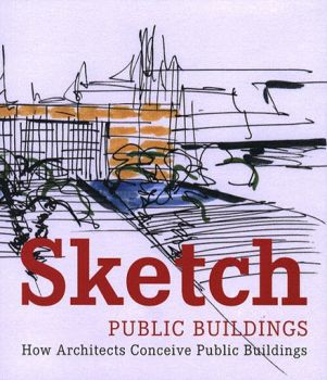 SKETCH: Public Buildings - How architects Concei