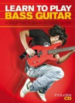 LEARN TO PLAY BASS GUITAR: A Beginner`s Guide to