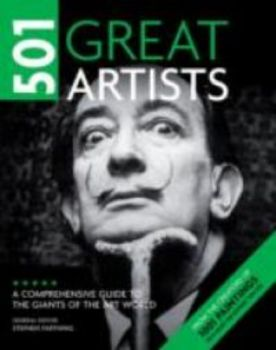 501 GREAT ARTISTS: A Comprehensive Guide to the