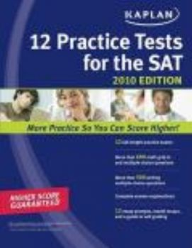 KAPLAN 12 PRACTICE TESTS FOR THE SAT (2010)