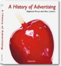 A History of Advertising. Taschen.(S.Pincas and