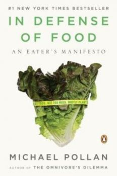 IN DEFENSE OF FOOD: An Eater`s Manifesto. (Micha