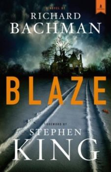 BLAZE. (Stephen King, Richard Bachman)