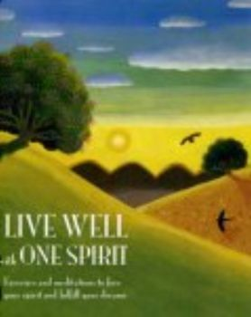 LIVE WELL WITH ONE SPIRIT.