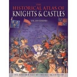 HISTORICAL ATLAS OF KINGHTS & CASTLES_THE. (Dr.