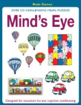MIND`S EYE: Over 125 Challenging Visual Puzzles.