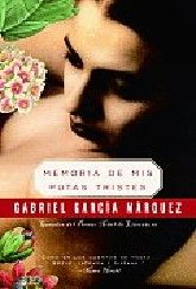 MEMORIA DE MIS PUTAS TRISTES. (G.Marquez)