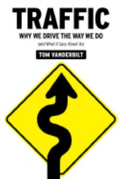 TRAFFIC: Why we drive the way we do. (TOM VANDER