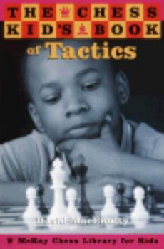 CHESS KID`S BOOK OF TACTICS_THE. (D.MacEnulty)