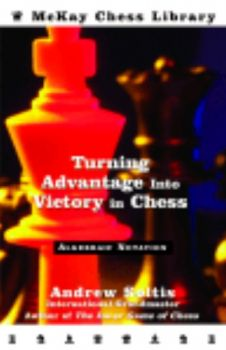 TURNING ADVANTAGE INTO VICTORY IN CHESS. (A.Solt