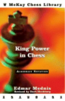 "KING POWER IN CHESS. (E.Mednis) ""D.McKay"", /PB/"