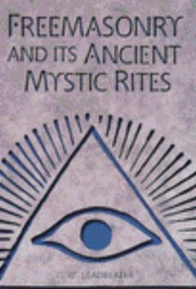 FREEMASONRY AND ITS ANCIENT MYSTIC RITES. (C.Lea