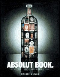 ABSOLUT BOOK. The Absolut Vodka Advertising Stor