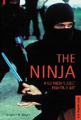 "NINJA AND THEIR SECRET FIGHTING ART_THE.  ""Tuttl"