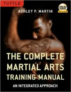 THE COMPLETE MARTIAL ARTS TRAINING MANUAL: An In