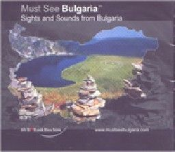 CD: Must See Bulgaria - Sights And Sounds From B