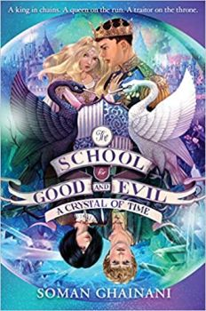 "A CRYSTAL OF TIME. ""The School for Good and Evil"", Book 5"