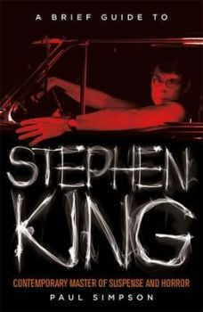 A BRIEF GUIDE TO STEPHEN KING