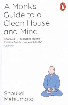 A BUDDHIST MONK`S GUIDE TO A CLEAN HOUSE AND MIND