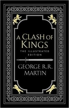 """A CLASH OF KINGS: Illustrated Edition. """"A Song of Ice and Fire"""", Book 2"""