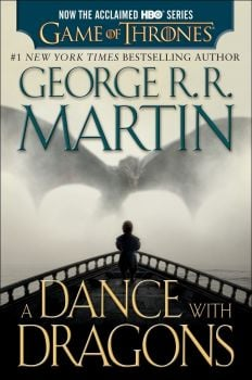 """A DANCE WITH DRAGONS: HBO Tie-In. """"Song of Ice and Fire"""", Book 5"""