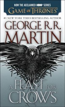 """A FEAST FOR CROWS. """"Song of Ice and Fire"""", Book 4"""