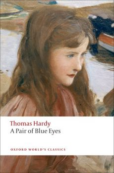 """A PAIR OF BLUE EYES. """"Oxford World`s Classics"""""""