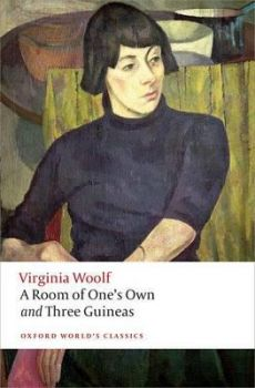 """A ROOM OF ONE`S OWN AND THREE GUINEAS. """"Oxford World`s Classics"""""""