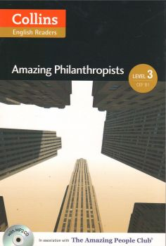 "AMAZING PHILANTHROPISTS. ""Collins ELT Readers"", B1"