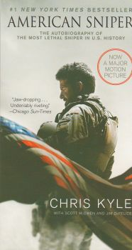 AMERICAN SNIPER: The Autobiography of the Most Lethal Sniper in U.S. Military History: Movie Tie-In Edition